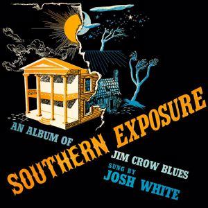 Josh White: Southern Exposure: An Album of Jim Crow Blues