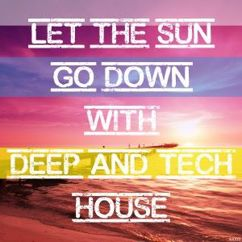 Various Artists: Let the Sun Go Down with Deep and Tech House