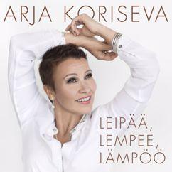 Arja Koriseva: Leipää, lempee, lämpöö