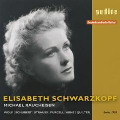 Elisabeth Schwarzkopf & Michael Raucheisen: Elisabeth Schwarzkopf sings Lieder by Wolf, Schubert, Strauss, Purcell, Arne & Quilter