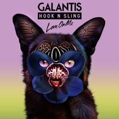 Galantis, Hook N Sling: Love On Me