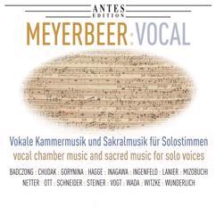 Various Artists: Meyerbeer: Vocal - Vokale Kammermusik und Sakralmusik für Solostimmen, Vol. 2