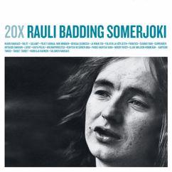 Rauli Badding Somerjoki: 20X Rauli Badding Somerjoki
