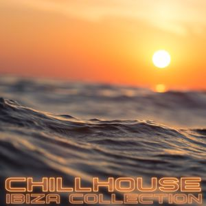 Various Artists: Chillhouse Ibiza Collection