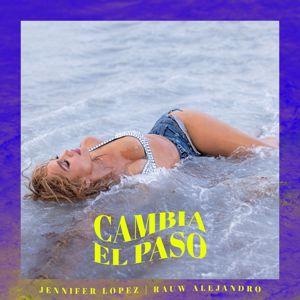 Jennifer Lopez & Rauw Alejandro: Cambia el Paso