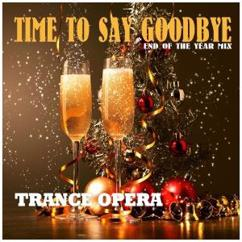 Trance Opera: Time to Say Goodbye