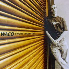 WACO: Świeży Materiał