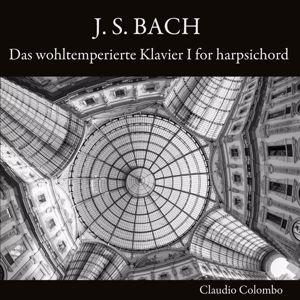 Claudio Colombo: J. S. Bach: Das wohltemperierte Klavier I