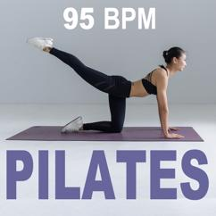Pilates+: Mat Power Pilates Workout (95 Bpm Good Vibes Pilates Music to Power up Your Pilates Session)