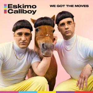 Eskimo Callboy: We Got the Moves