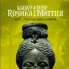 Kauko Röyhkä & Riku Mattila: Vanhan ajan filmissä