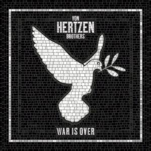 Von Hertzen Brothers: War Is Over