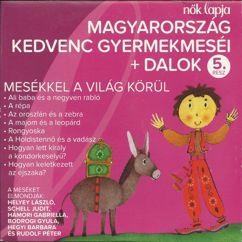 Various Artists: Magyarország Kedvenc Gyermekmeséi + Dalok 5. (Mesékkel A Világ Körül)