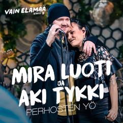 Mira Luoti, Aki Tykki: Perhosten yö (Vain elämää kausi 8)