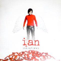 Ian: Sejatiku