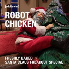 Robot Chicken: Freshly Baked Santa Claus Freakout Special