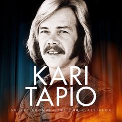 Kari Tapio: Milloinkaan en löydä samanlaista