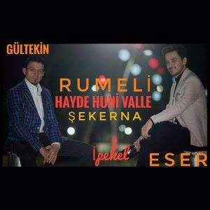Eser İpekel & Rumeli Gültekin feat. Rumeli Gültekin: Şekerna / Hayde Huni Valle