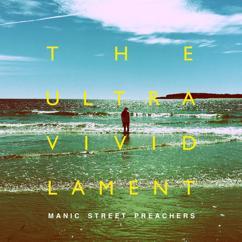 Manic Street Preachers: The Ultra Vivid Lament