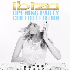 Various Artists: Ibiza Opening Party - Chillout Edition
