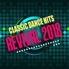 Various Artists: Classic Dance Hits: Revival 2018