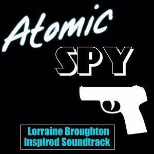 Various Artists: Atomic Spy (Lorraine Broughton Inspired Soundtrack)