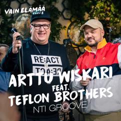 Arttu Wiskari: Nti Groove (feat. Teflon Brothers) [Vain elämää kausi 8]