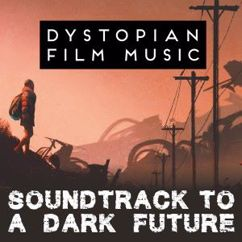 Various Artists: Dystopian Film Music - Soundtrack to a Dark Future