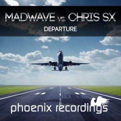Madwave vs. Chris SX: Departure (Madwave Mix)