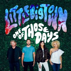 Little Big Town: One Of Those Days