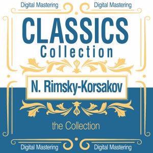 Various Artists: Nikolai Rimsky - Korsakov, the Collection