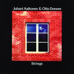 Juhani Aaltonen & Otto Donner: Strings