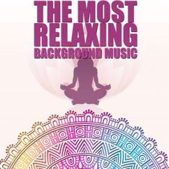 Various Artists: The Most Relaxing Background Music