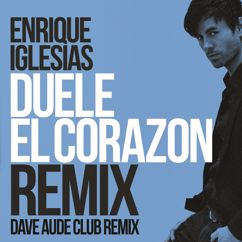 Enrique Iglesias: DUELE EL CORAZON (Dave Audé Club Mix)