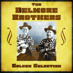 The Delmore Brothers: Golden Selection (Remastered)