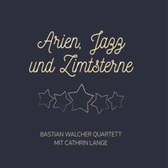 Bastian Walcher Quartett & Cathrin Lange: Arien, Jazz und Zimtsterne