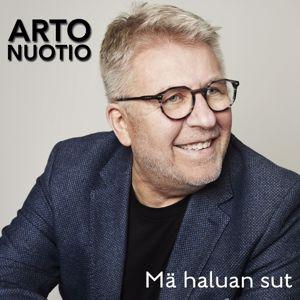 Arto Nuotio: Mä haluan sut