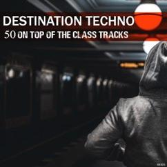 Various Artists: Destination Techno: 50 on Top of the Class Tracks