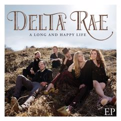 Delta Rae: A Long And Happy Life EP