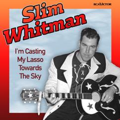 Slim Whitman: I'm Casting My Lasso Towards The Sky (Original Version)