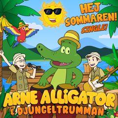 Arne Alligator & Djungeltrumman: Hej Sommaren!