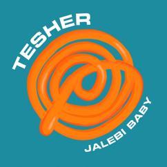 Tesher: Jalebi Baby