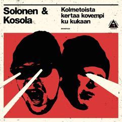 Solonen & Kosola: Kolmetoista kertaa kovempi ku kukaan