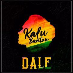 Kafu Banton: Dale