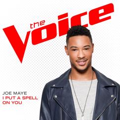 Joe Maye: I Put A Spell On You (The Voice Performance)