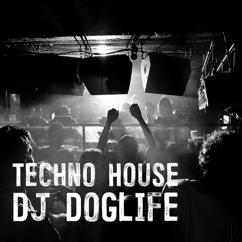 Dj DoGLife: Techno House
