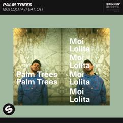 Palm Trees, OT: Moi Lolita (feat. OT)