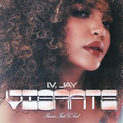 IV JAY: Vibrate (Remix) [feat. GSoul]