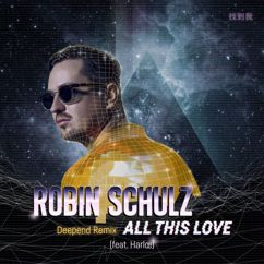 Robin Schulz, Harlœ: All This Love (feat. Harlœ)