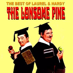 Laurel & Hardy: Best of Laurel & Hardy - The Lonesome Pine